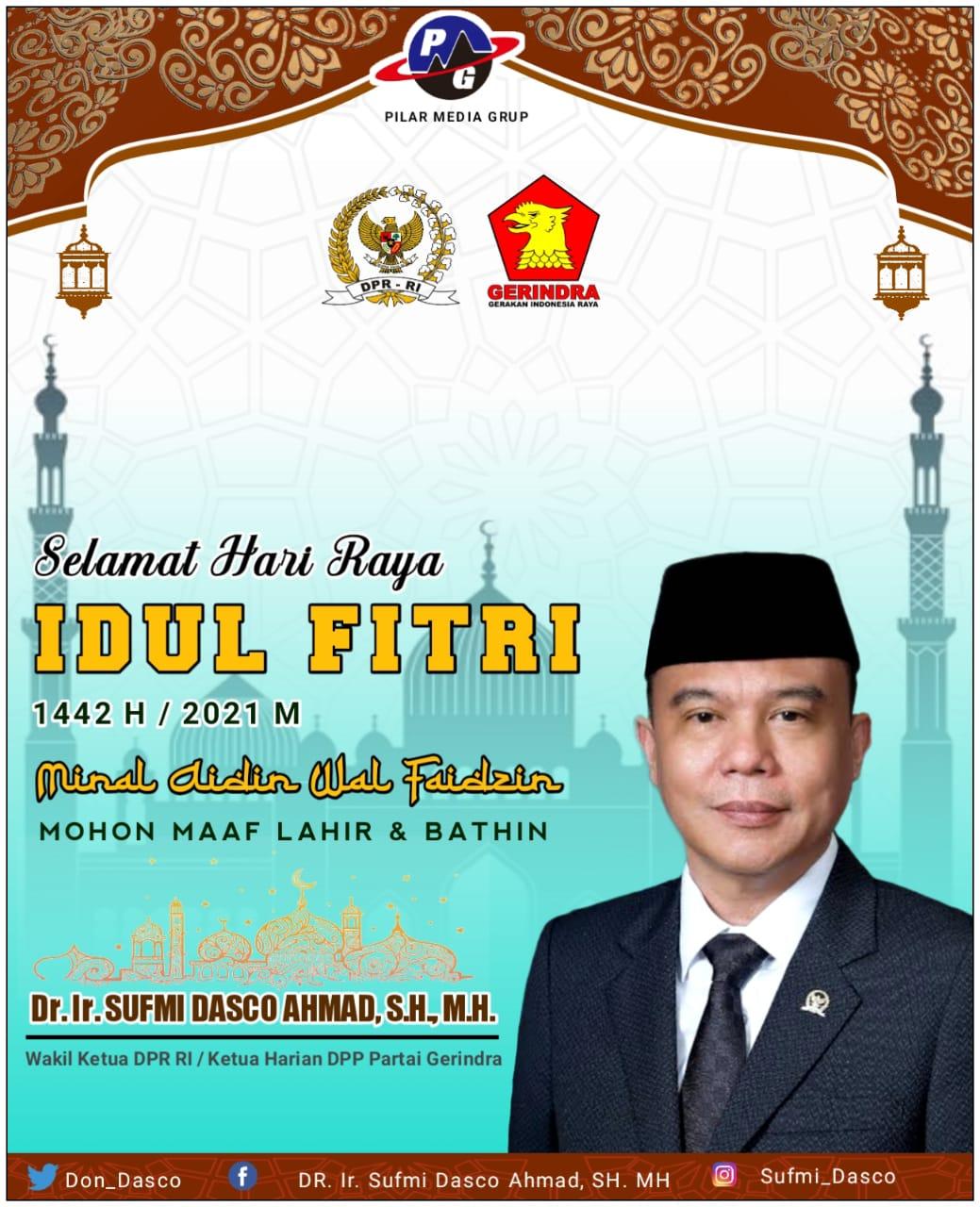 Sufmi Dasco – Selamat Hari Raya Idul Fitri 1442 H
